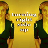 Play & Download Turning Right Side Up by Various Artists | Napster