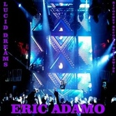 Lucid Dreams by Eric Adamo