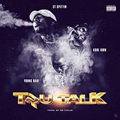 Tru Talk (feat. Young Bari & Kool John) by ST Spittin