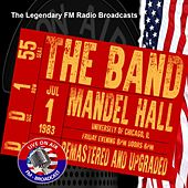 Legendary FM Broadcasts - Mandel Hall, University Of Chicago IL 1st July 1983 von The Band