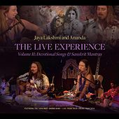 The Live Experience~Volume II: Devotional Songs and Sanskrit Chants by Jaya Lakshmi and Ananda