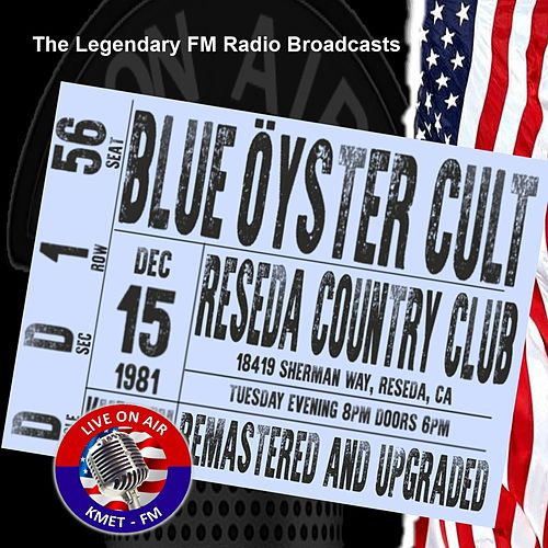 Legendary FM Broadcasts - Reseda Country Club, Reseda CA 15th December 1981 von Blue Oyster Cult
