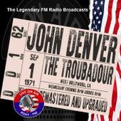 Legendary FM Broadcasts -  The Troubadour, West Hollywood CA 1st September 1971 di John Denver