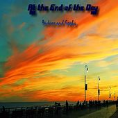 At the End of the Day by Sophy