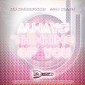 Always Thinking of You by DJ Dangerous Raj Desai