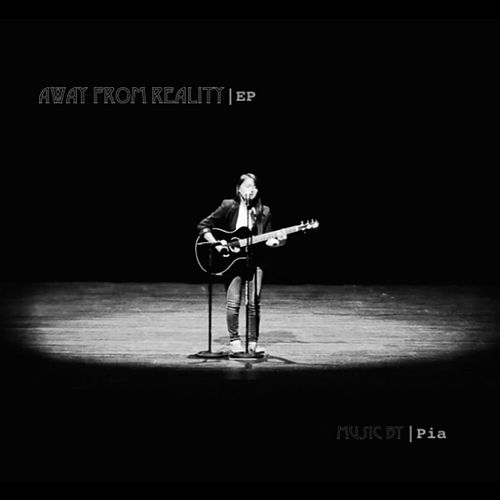 Away From Reality by Pia