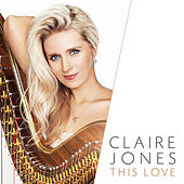 This Love by Claire Jones
