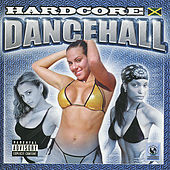 Hardcore Dancehall by Various Artists