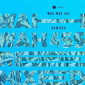Wah Wah 45s Remixed by Various Artists