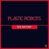 Evil Factory by Plastic Robots