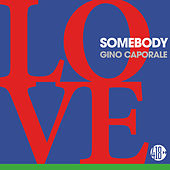 Love Somebody by Gino Caporale