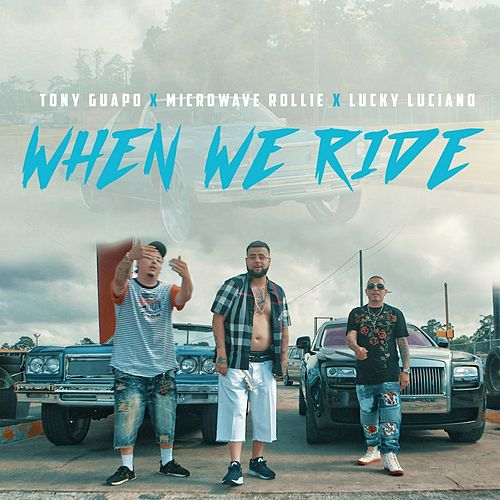 When We Ride by Lucky Luciano