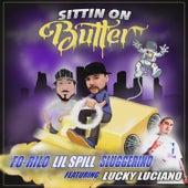 Sittin' on Butter by Sluggerino