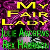 My Fair Lady Julie Andrews Rex Harrison by Julie Andrews