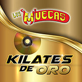 Kilates De Oro by Los Muecas