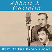 Abbott & Costello - Best of the Radio Shows by Abbott and Costello
