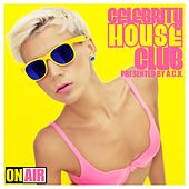Celebrity House Club (Presented By A.C.K.) by Various Artists