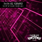 Thinking Foward, Vol. 5 - The Art of Future Techno by Various Artists