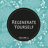 Regenerate Yourself, Vol. 04 by Various Artists