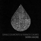 Sierra Madre Ep by Yannick Calmés Danilo Dumonte