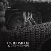 I Am Deep-House (30 Groovy Shakers), Vol. 1 by Various Artists