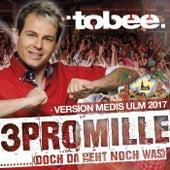 3 Promille (Doch da geht noch was) (Version Medis Ulm 2017) by Tobee