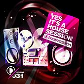 Yes, It's a Housesession -, Vol. 31 by Various Artists