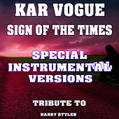 Sign of the Times (Special Instrumental Versions [Tribute To Harry Styles] by Kar Vogue
