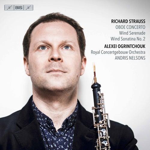 R. Strauss: Oboe Concerto, Serenade & Sonatina No. 2 by Alexei Ogrintchouk