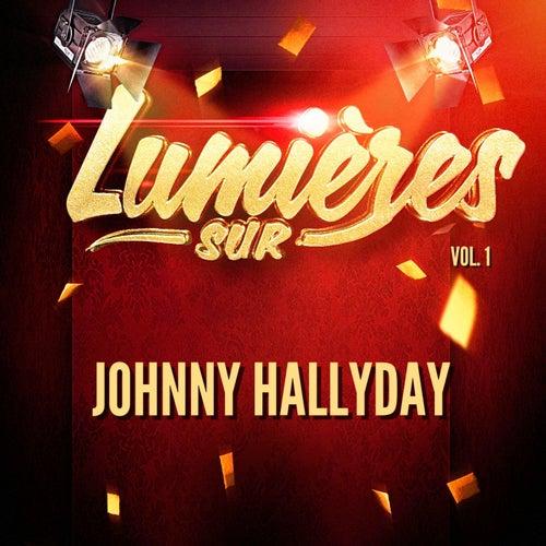 Lumières sur Johnny Hallyday, Vol. 1 de Johnny Hallyday