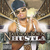Play & Download Natural Born Hustla by Red Cafe | Napster