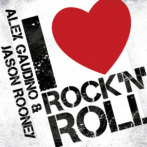 Play & Download I Love Rock N' Roll by Alex Gaudino | Napster