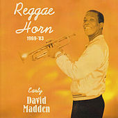 Play & Download Reggae Horn 1969-83/Early David Madden by Various Artists | Napster