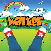Imagine Me - Personalized Music for Kids: Walter by Personalized Kid Music
