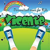 Imagine Me - Personalized Music for Kids: Vicente by Personalized Kid Music