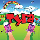 Imagine Me - Personalized Music for Kids: Tyra by Personalized Kid Music