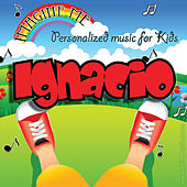Imagine Me - Personalized Music for Kids: Ignacio by Personalized Kid Music