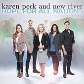 Hope for the Nations by Karen Peck & New River
