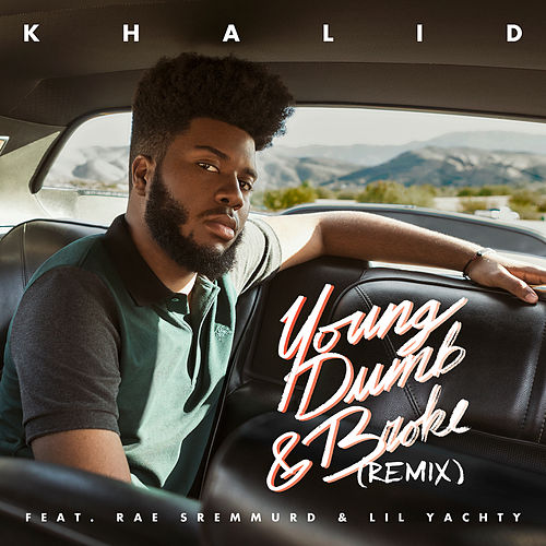 Young Dumb & Broke REMIX de Khalid