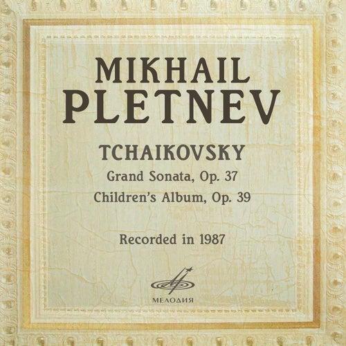 Pletnev Plays Tchaikovsky by Mikhail Pletnev