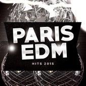 Paris EDM Hits 2015 by Various Artists