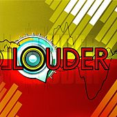 Louder by Just.a.Dj