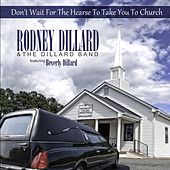 Don't Wait for the Hearse to Take You to Church (Mayberry Values Ministries) by Rodney Dillard And The Dillard Band