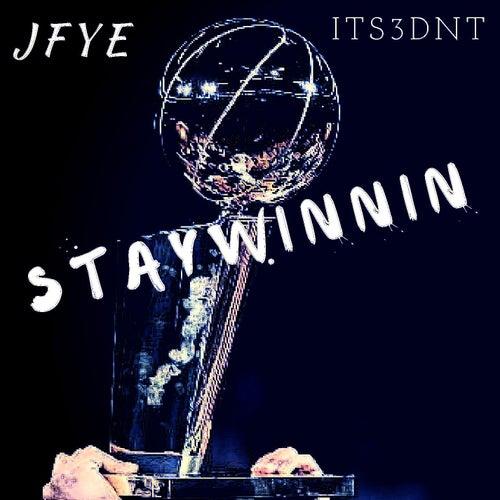 StayWinnin by J Fye