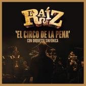 El Circo de la Pena by La Raíz