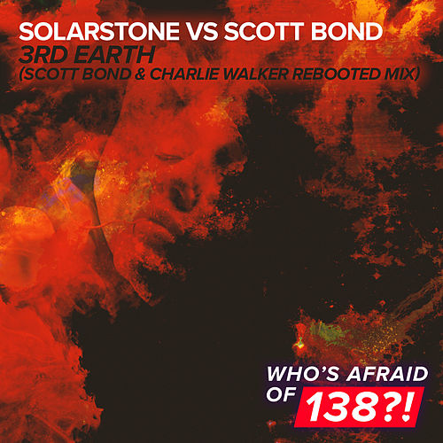 3rd Earth (Scott Bond & Charlie Walker REBOOTED Remix) by Solarstone