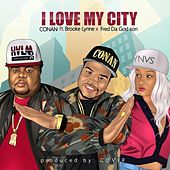 I Love My City (feat. Brooke Lynne & Fred Da Godson) by Conan