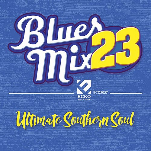 Blues Mix Vol. 23: Ultimate Southern Soul by Various Artists