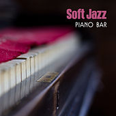 Soft Jazz Piano Bar – Instrumental Music for Restaurant, Jazz Cafe, Relaxing Music After Work, Stress Relief, Cafe Bar, Relax by Chilled Jazz Masters