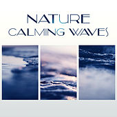 Nature Calming Waves – Time to Rest with New Age Music, Stress Relief, Inner Peace, Calm Music by Nature Tribe